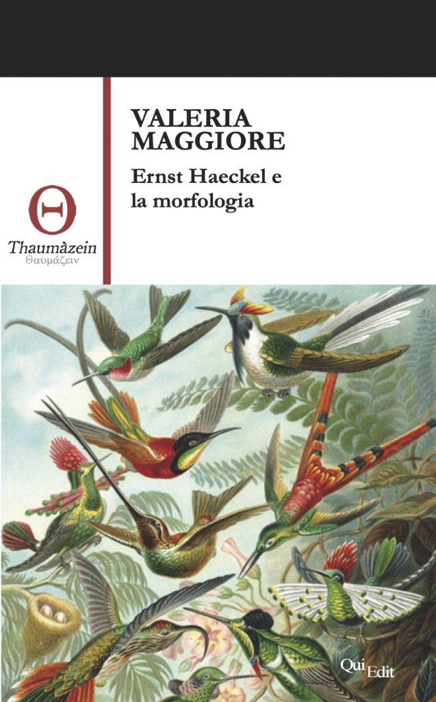 Valeria Maggiore - Ernst Haeckel e la morfologia